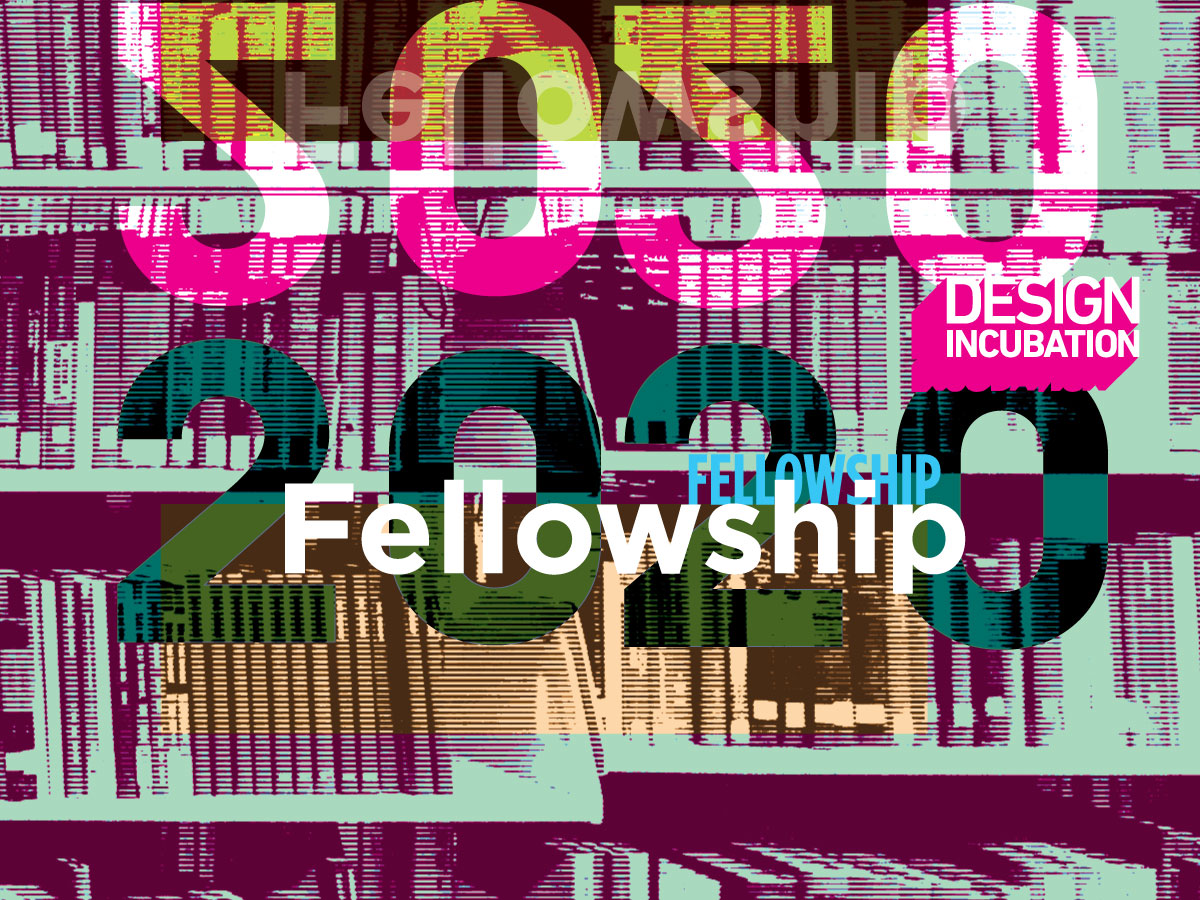 Design Incubation Fellowship Program 2020