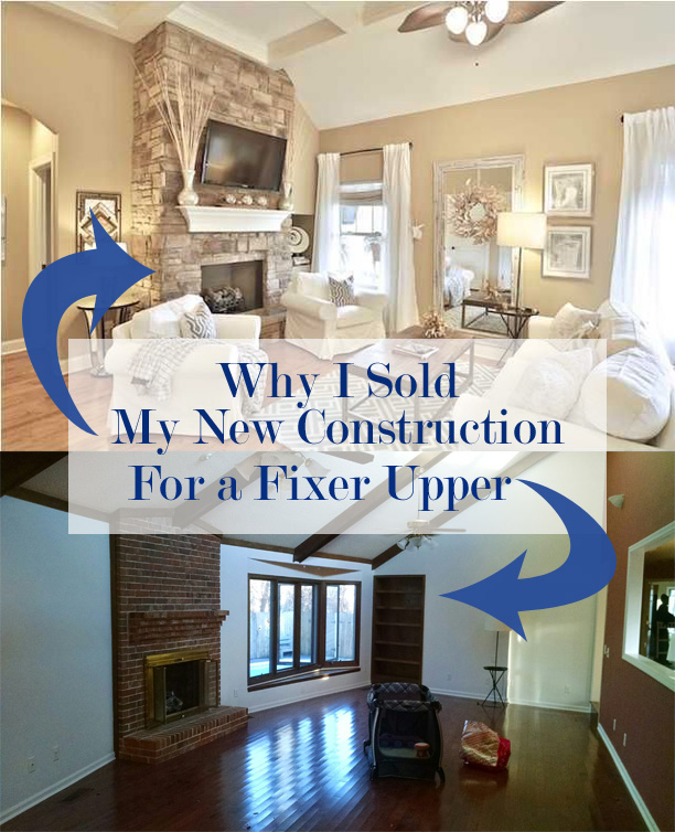 why i sold my new house for a fixer upper