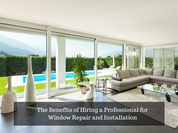 The Benefits of Hiring a Professional for Window Repair and Installation