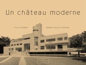 Design Luminy Un-chateau-moderne-300x225 Robert Mallet-Stevens -Bibliographie Bibliographie Histoire du design Références Textes  Robert Mallet-Stevens