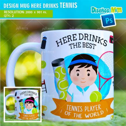 DESIGN SUBLIMATION HERE DRINKS THE BEST TENNIS PLAYER