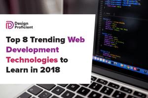 Top 8 Trending Web Development Technologies to Learn In 2018