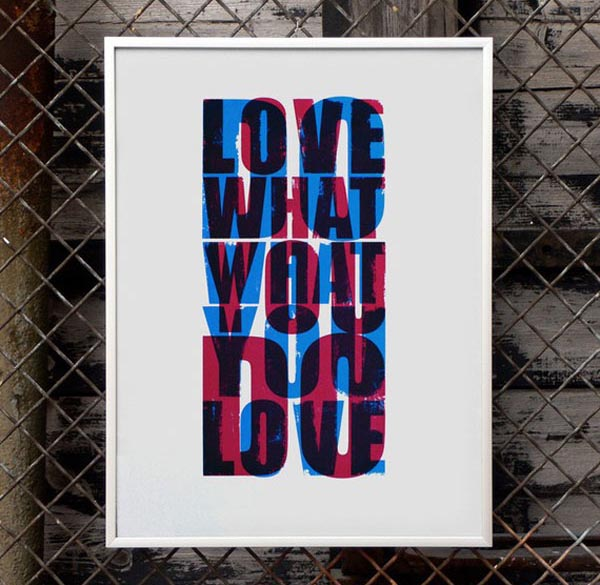Do what you love / Love what you do Print Design Inspiration