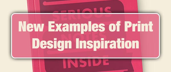New Examples of Print Design Inspiration