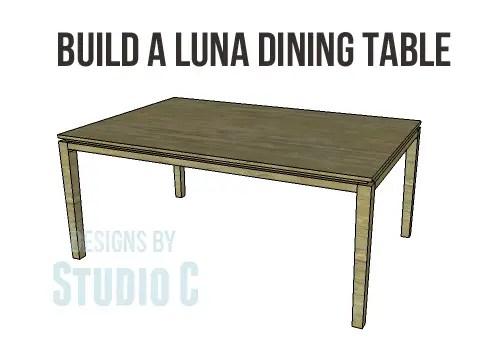Build a Luna Dining Table Designs by Studio C