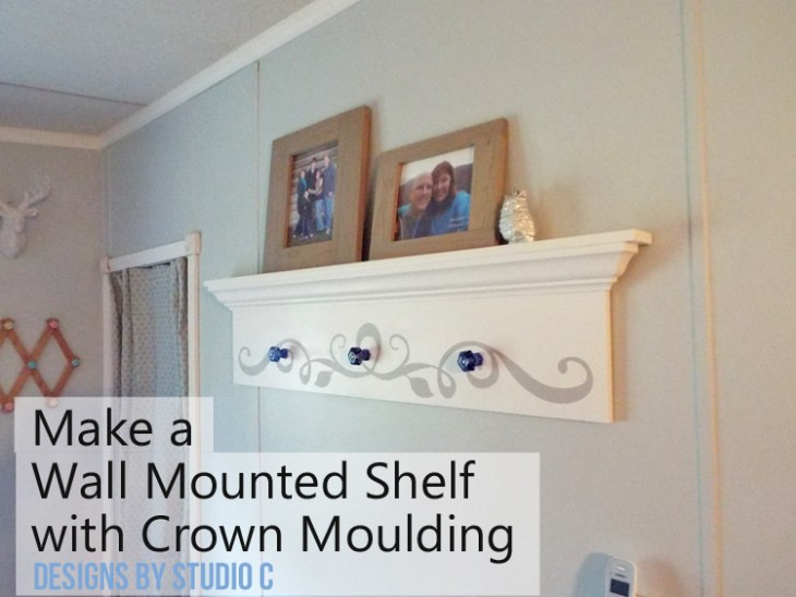 DIY Wall Mounted Shelf with Crown Moulding