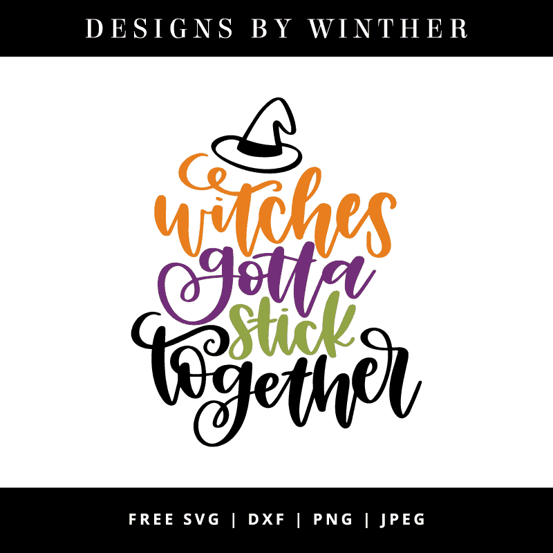 Download Free Witches gotta stick together SVG DXF PNG & JPEG ...