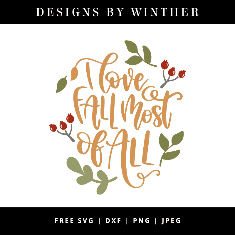 Download Free I love fall most of all SVG DXF PNG & JPEG - Designs ...