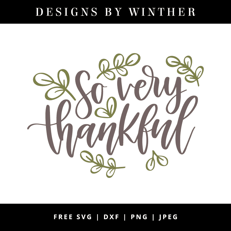 Download Free So very thankful SVG DXF PNG & JPEG - Designs By Winther