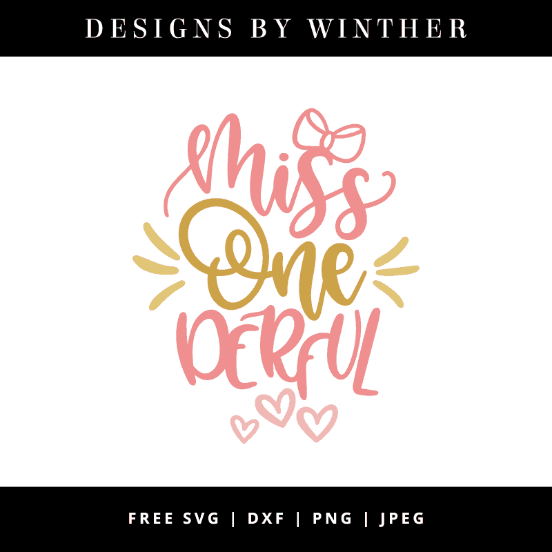 Download Free Miss Onederful SVG DXF PNG & JPEG - Designs By Winther