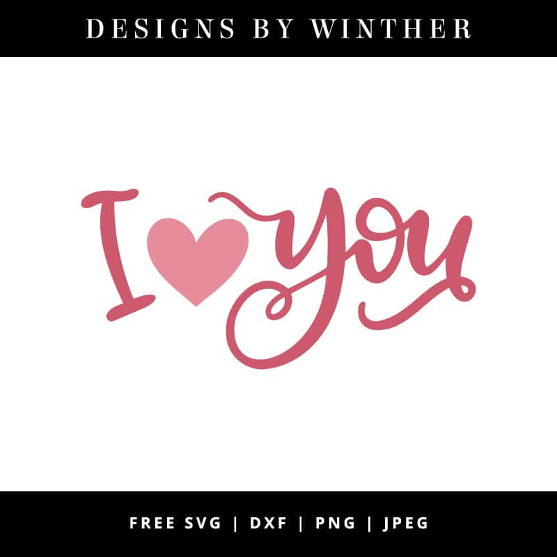 Download Free I heart you SVG DXF PNG & JPEG - Designs By Winther