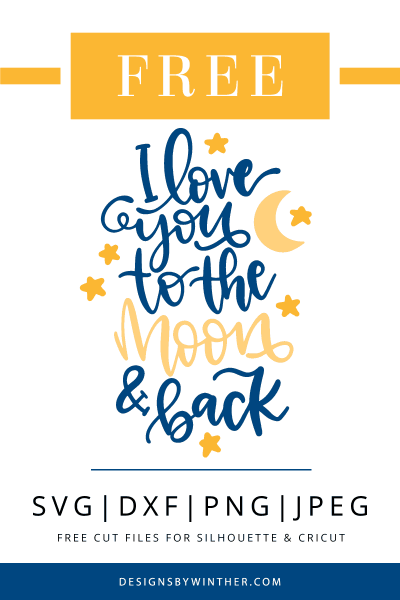 Download Svg file. I love you to the moon and back - Designs By Winther