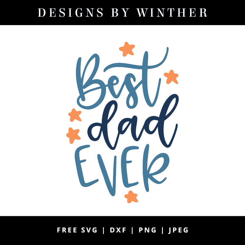 Download Free Best dad ever SVG DXF PNG & JPEG - Designs By Winther