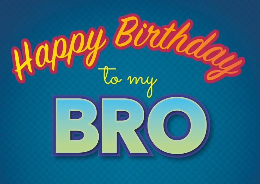 To My Bro Geburtstagskarten Spruche Echte Postkarten Online Versenden