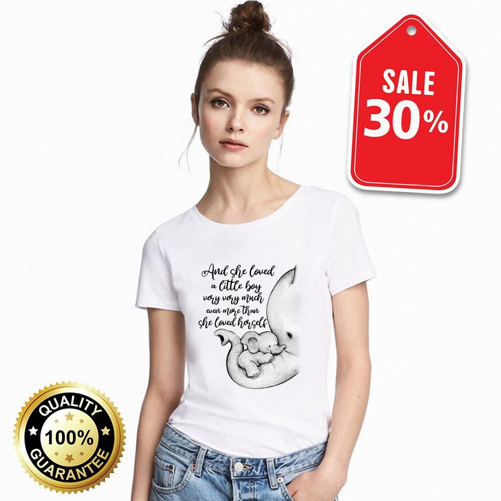 Download Elephant and she loved a little boy very very much even shirt