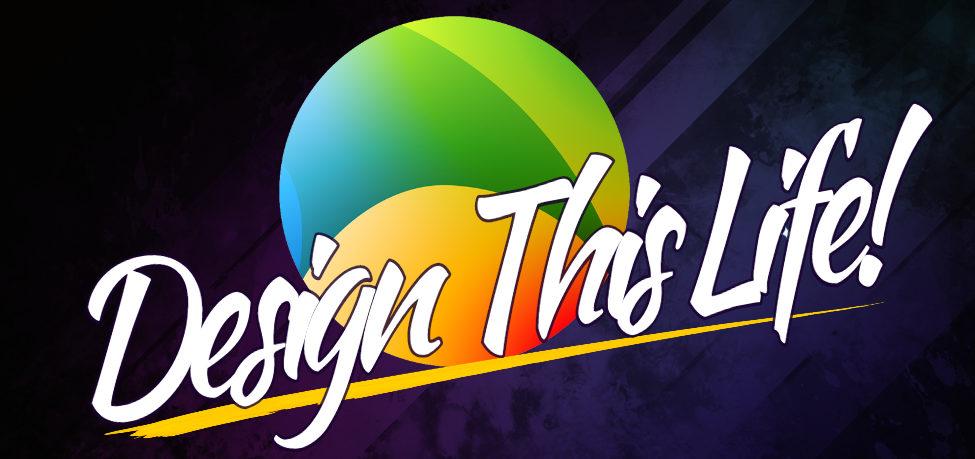 Design This Life!