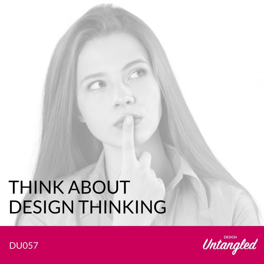 DU057 - Think About Design Thinking