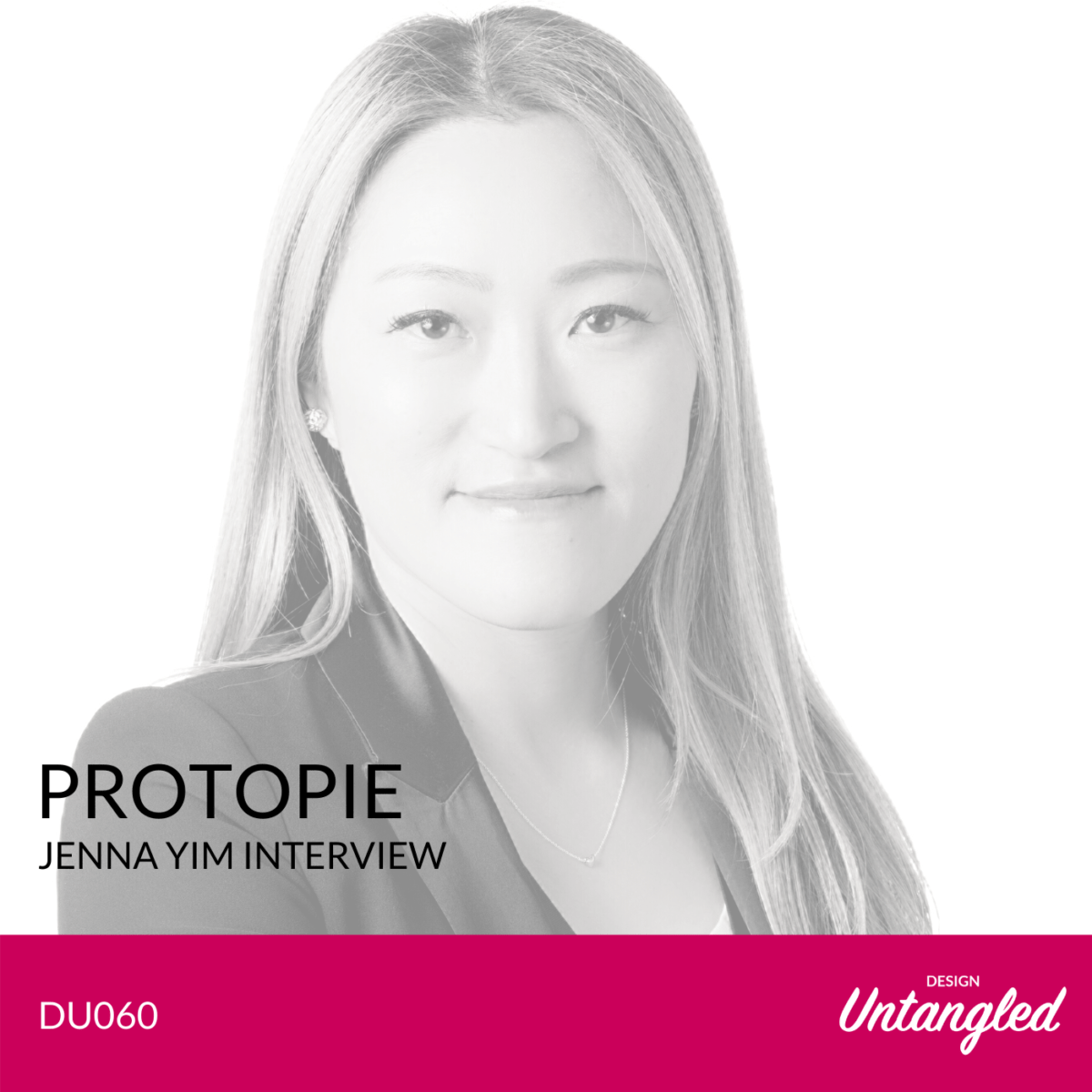DU060 - Protopie - Jenna Yim Interview