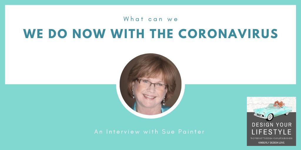 What do we do now with the CoronaVirus Sue Painter