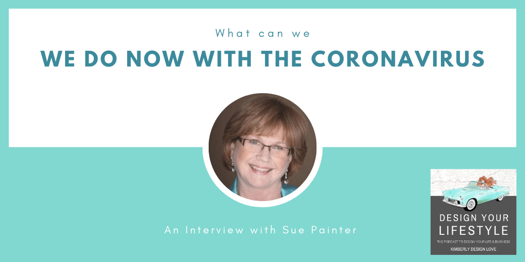 CoronaVirus: What Can We Do Now with Sue Painter