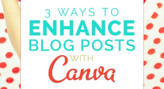 3 Ways to Enhance Your Blog Posts with Canva Images! Read more on DesignYourOwnBlog.com!
