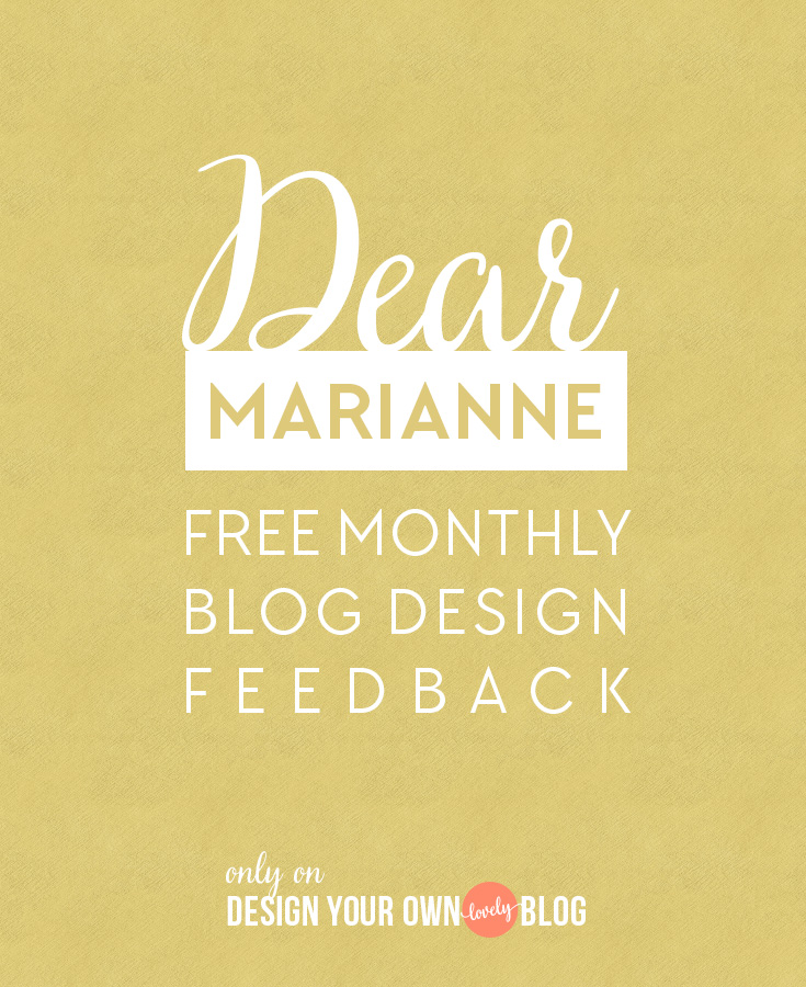 Dear Marianne. Monthly Open Office Hours for Free Blog Design Feedback and Advice. Come and ask me anything about your blog's design every first Friday of the month!