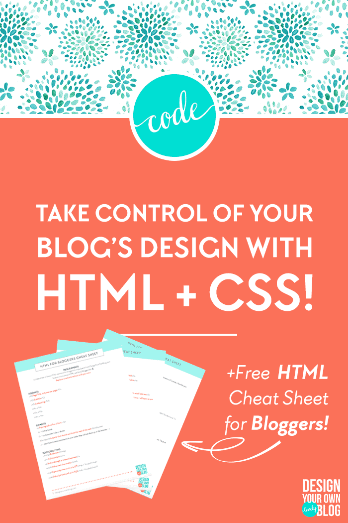 Take control of your blog's design with HTML + CSS! HTML and CSS design for bloggers. Download a free HTML cheat sheet just for bloggers at DesignYourOwnBlog.com!