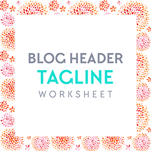 Free Download: Blog Header Tagline worksheet. Get this and more awesome free stuff at www.DesignYourOwnBlog.com