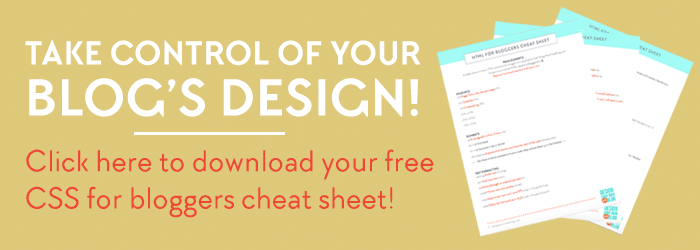 What is CSS for bloggers + beginners. Download a free CSS cheat sheet just for bloggers at DesignYourOwnBlog.com!