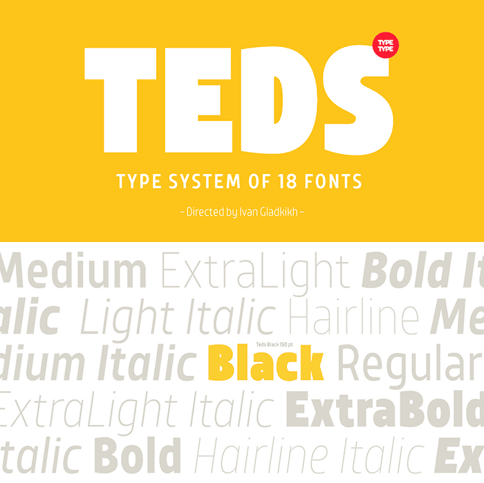 TT Teds by Type Type, a Geometric sans serif font with thin to black weights. One of the Geometric or Grotesque fonts I recommend for feminine designs in this roundup of feminine font trends for 2016.