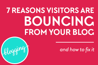 Does looking at your blog's bounce rate put you into a slight panic? Are you consistently putting out the best content you can and still seeing a high bounce rate? 7 Reasons Visitors are Bouncing from Your Blog (and how to fix it).