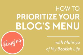 How To Prioritize Your Blog's Menu Like A Pro - on DesignYourOwnBlog.com