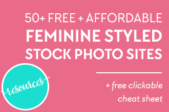 50+ Free and Affordable Feminine Styled Stock Photography Sources! See the entire list only at DesignYourOwnBlog.com and download the free clickable cheat sheet for easy access to all the free goodness!