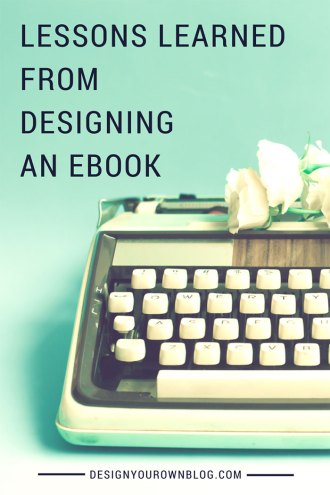 Lessons learned from designing my own ebook. Blog Beautiful: 50 Tips + Fixes to Make Your Blog Glow. from DesignYourOwnBlog.com