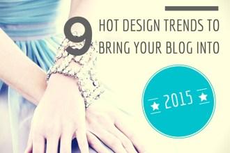 9 Blog Design Trends of 2015! See them all on www.DesignYourOwnBlog.com!