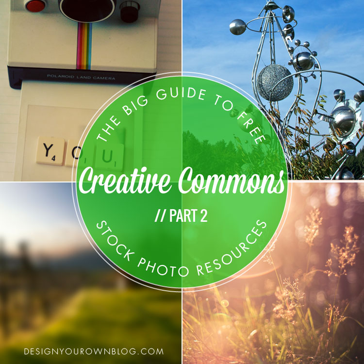 The BIG Guide to Free Stock Photo Resources: Part 2 Creative Commons. From DesignYourOwnBlog.com.
