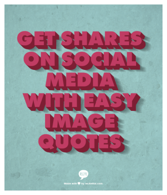 Getting Shares on Social Media can be Easy with these Simple Image Quote Tools!