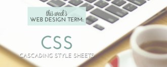 This Week's Web Design Term: CSS