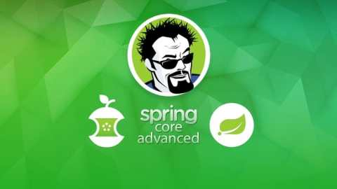 Spring Core Advanced – Beyond the Basics