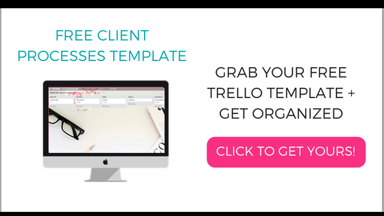 Free Client Processes Template - Grab your free Trello board template and get organized!