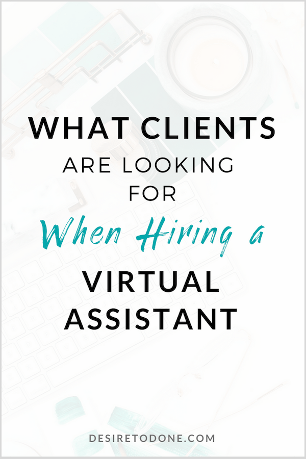 Nervous about getting hired as a virtual assistant? Clients are looking for certain things when searching for their ideal VA. Learn what they are so you can impress your next client!