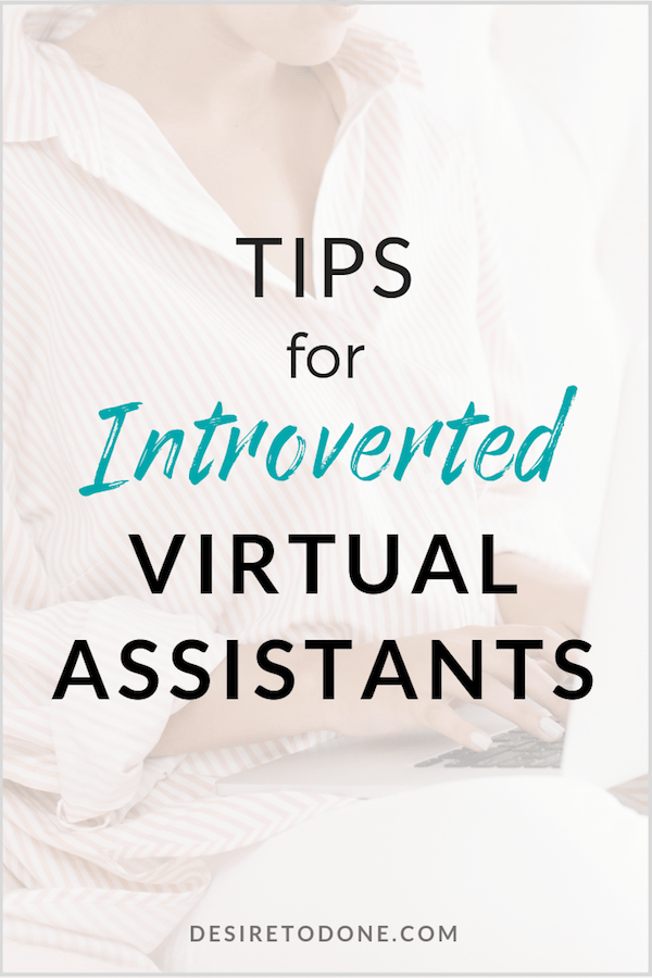 Introverts make wonderful entrepreneurs and virtual assistants! Running a home-based business gives you the freedom to use your energy levels wisely and the option of creating a business that works for you. Check out these tips for introverted virtual assistants to help you navigate your own VA biz. #virtualassistant #introvert #workfromhome