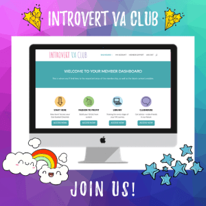 Turn your creative passion into a fun virtual assistant business! Join the Introvert VA Club and learn how!