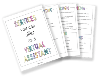 Grab your free copy of Services You Can Offer as a Virtual Assistant and start your biz today!
