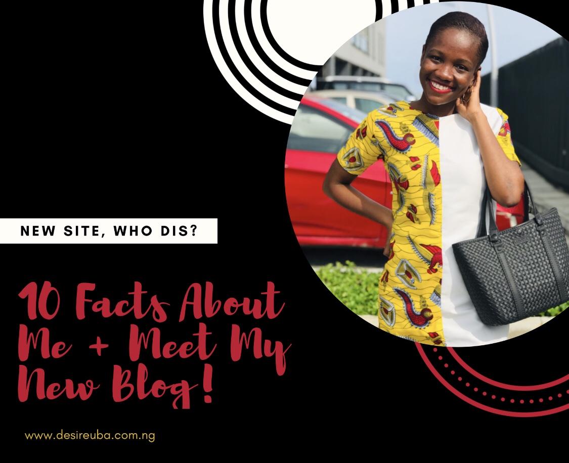 Ten Facts About Me + Meet My New Blog!