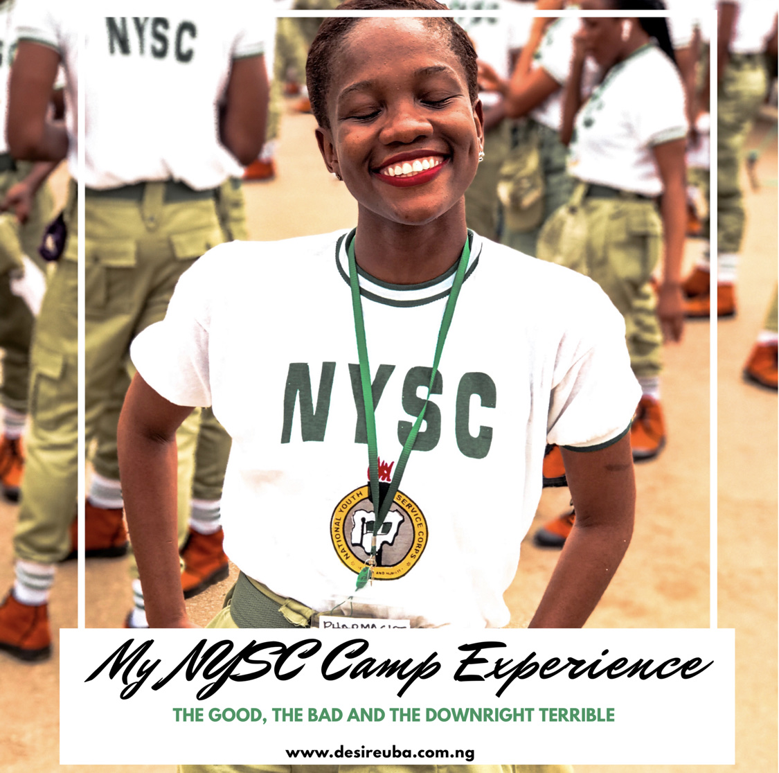 MY LAGOS NYSC CAMP EXPERIENCE: The Good, The Bad And The Terrible