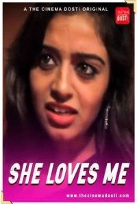 Download [18+] She Loves Me (2021) Hindi CinemaDosti Exclusive