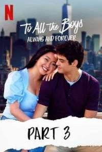 Download To All the Boys: Always and Forever (2021) Dual Audio {Hindi-English} Movie