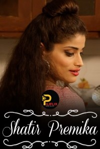 Download [18+] Shatir Premika (2021) Hindi PiliFlix Short Film