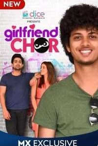 Download Girlfriend Chor (2020) Hindi MX Player WEB Series